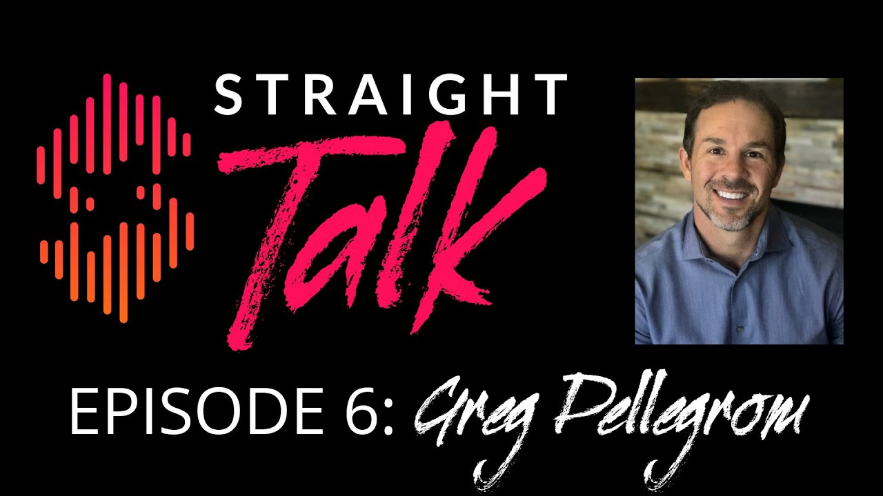 straight talk episode 6 greg pellegrow